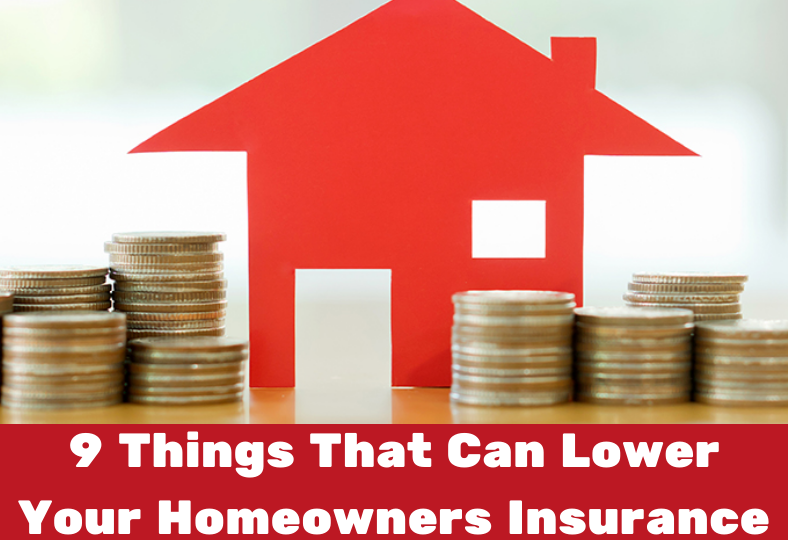 9 Things That Can Lower Your Homeowners Insurance